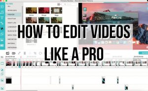 How to Edit Video like a Pro
